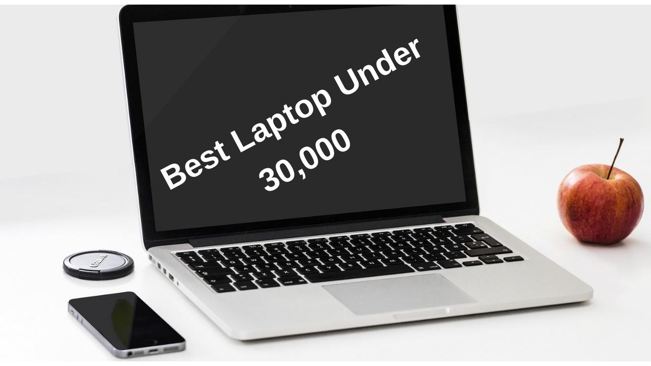 BEST 5 LAPTOPS UNDER 30,000