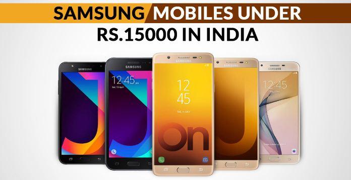 Top 5 Samsung Smartphones under Rs 15000 in India